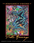 The Ayahuasca Visions of Pablo Amaringo  by Howard G Charing and Peter Cloudsley